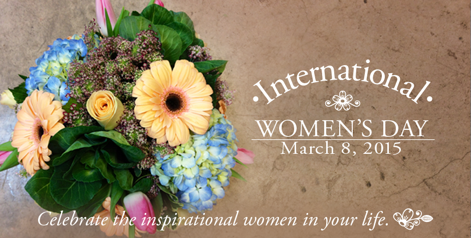 International Woman's Day is March 8, 2015