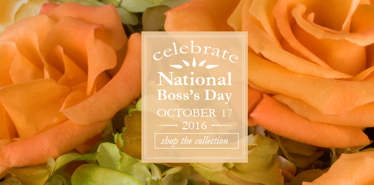 Celebrate Boss's Day all week long with fresh flowers, blooming plants and gifts.